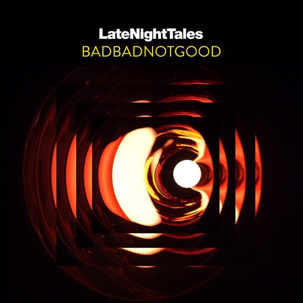 BADBADNOTGOOD, late night tales cover