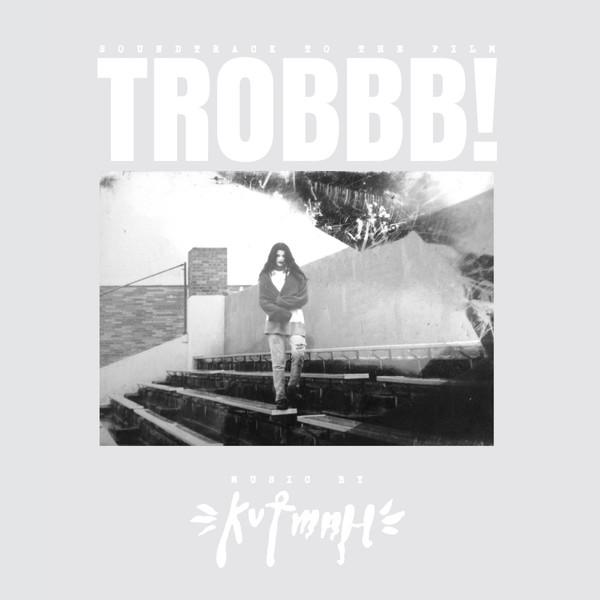 KUTMAH, trobbb! cover