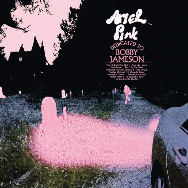 ARIEL PINK, dedicated to bobby jameson cover