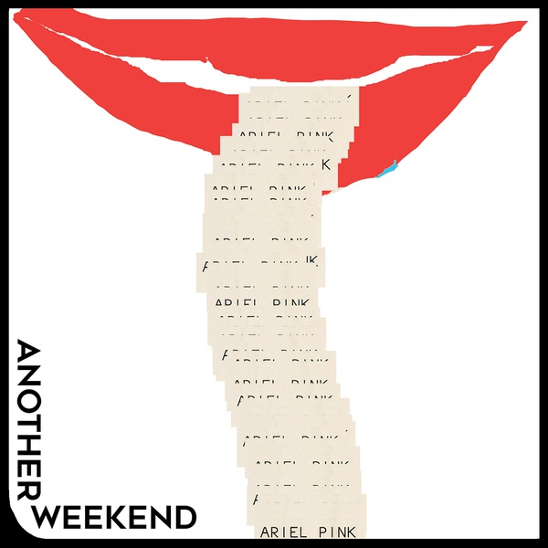 Cover ARIEL PINK, another weekend