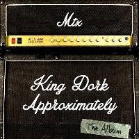 MR. T EXPERIENCE, king dork approximately cover