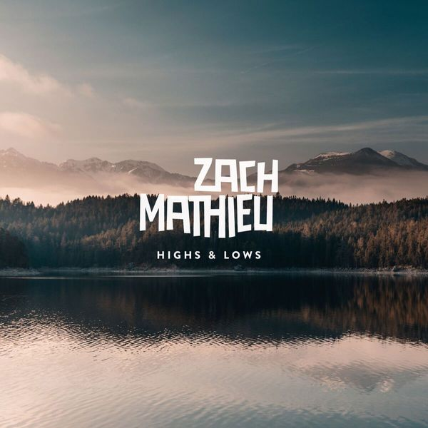 Cover ZACH MATHIEU, highs and lows