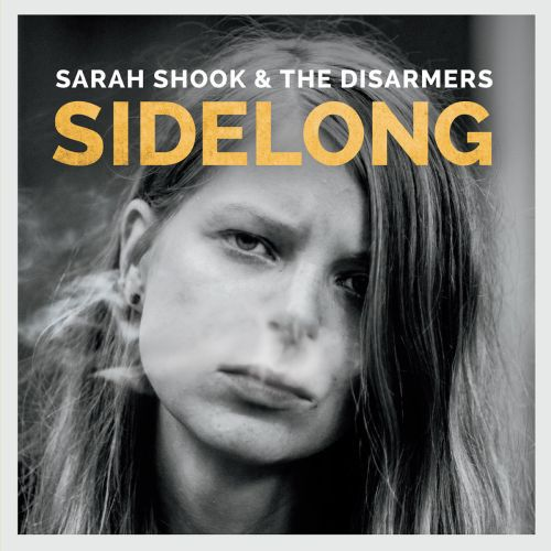 SARAH SHOOK AND THE DISARMERS, sidelong cover