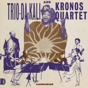 TRIO DA KALI AND KRONOS QUARTET, ladilikan cover