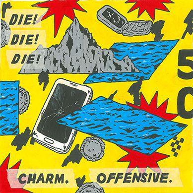 DIE! DIE! DIE!, charm.offensive. cover