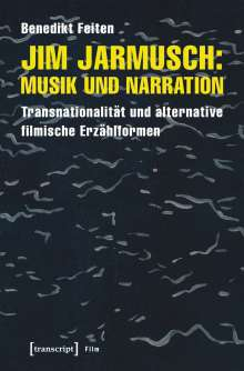 Cover BENEDIKT FEITEN, jim jarmusch: musik und narration
