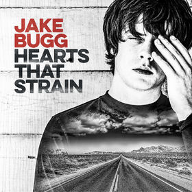 JAKE BUGG, hearts that strain cover