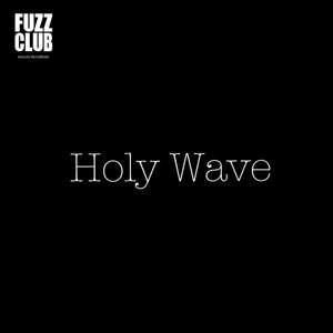 Cover HOLY WAVE, fuzz club session