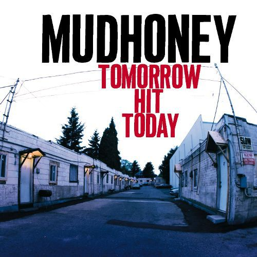 Cover MUDHONEY, tomorrow hit today