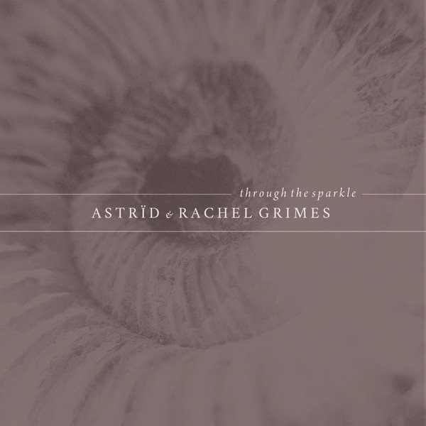 ASTRID & RACHEL GRIMES, through the sparkle cover