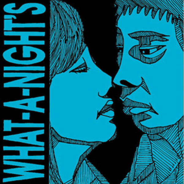 WHAT A NIGHTS, s/t cover