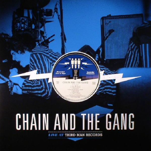 Cover CHAIN AND THE GANG, third man live 07-03-2016