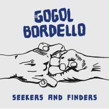 Cover GOGOL BORDELLO, seekers and finders