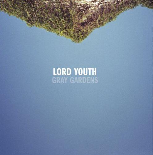 Cover LORD YOUTH, gray gardens