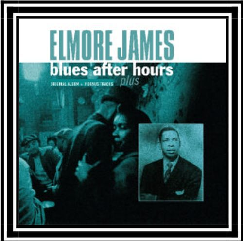 Cover ELMORE JAMES, blues after hours + bonus tracks