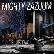 MIGHTY ZAZUUM, into the unknown cover