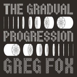 GREG FOX, the gradual progression cover