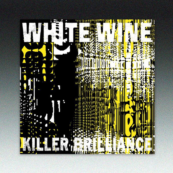 WHITE WINE, killer brilliance cover