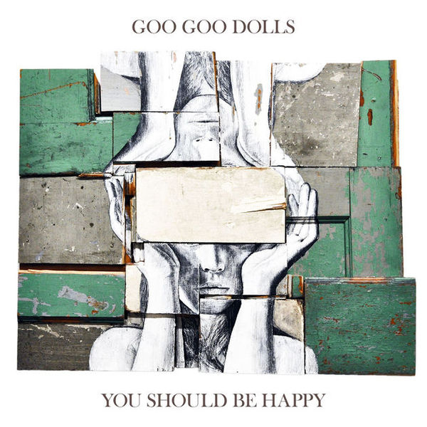 Cover GOO GOO DOLLS, you should be happy