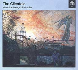 Cover CLIENTELE, music for the age of miracles