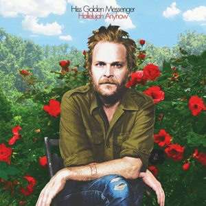 Cover HISS GOLDEN MESSENGER, hallelujah anyhow
