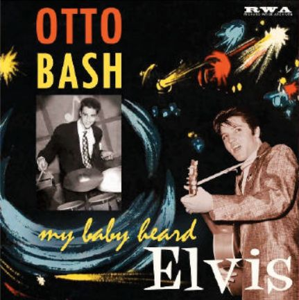 Cover OTTO BASH, my baby heard elvis