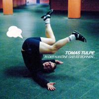 TOMAS TULPE, in der kantine gab es bohnen ... cover