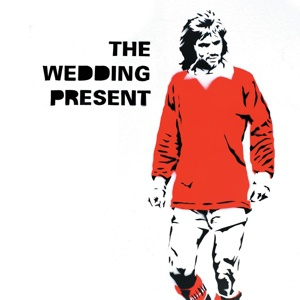 WEDDING PRESENT, george best 30 cover