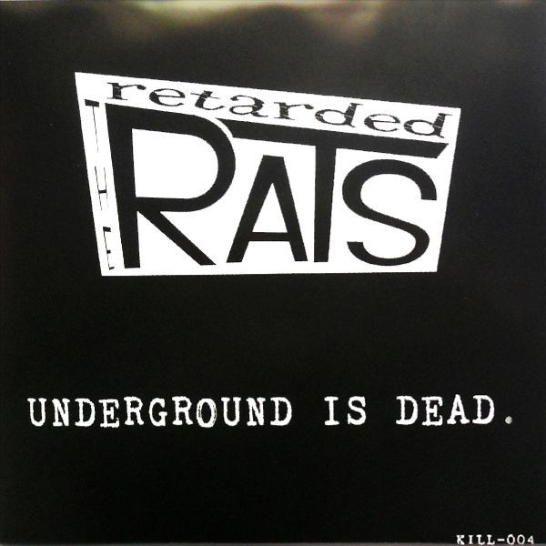 RETARDED RATS, underground is dead cover