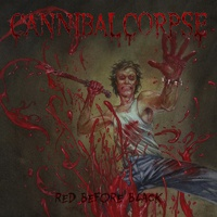 CANNIBAL CORPSE, red before black cover