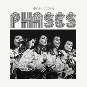 Cover ANGEL OLSEN, phases