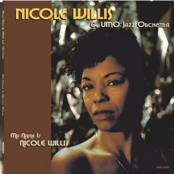 Cover NICOLE WILLIS & UMO JAZZ ORCHESTRA, my name is...