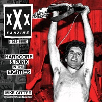 MIKE GITTER, xxx fanzine 1983-88 hardcore & punk in the 80s cover