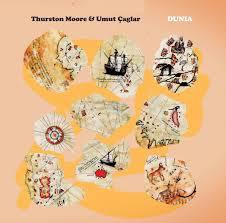 THURSTON MOORE & UMUT CAGLAR, dunia cover