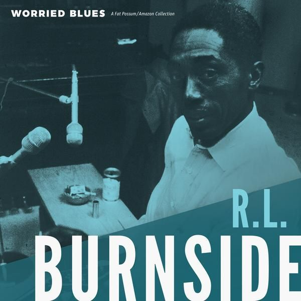 R.L. BURNSIDE, worried blues cover