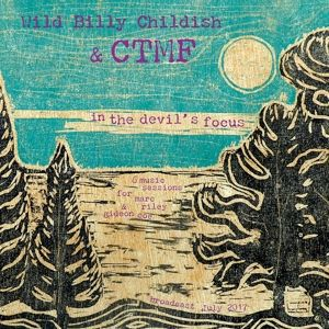 Cover BILLY CHILDISH & CTFM, in the devils focus (bbc 6music sessions)