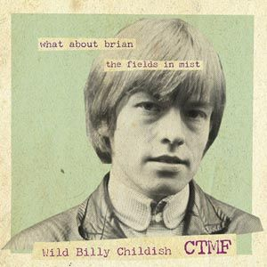 Cover BILLY CHILDISH & CTFM, what about brian