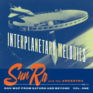 SUN RA AND HIS ARKESTRA, interplanetary melodies vol.01 cover