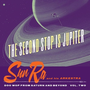 SUN RA AND HIS ARKESTRA, the second stop is jupiter vol. 02 cover