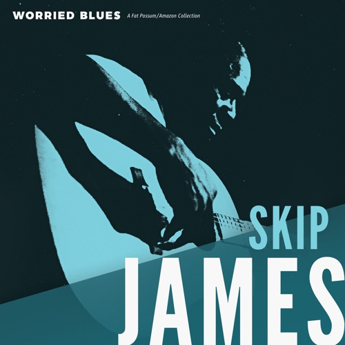 Cover SKIP JAMES, worried blues