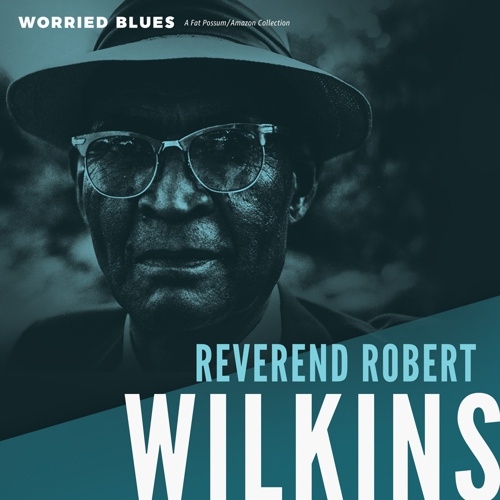REVEREND ROBERT WILKENS, worried blues cover