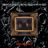 Cover NIKKI SUDDEN & ROWLAND S. HOWARD, johnny smiled slowly