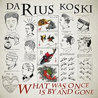 DARIUS KOSKI, what was once is by gone cover