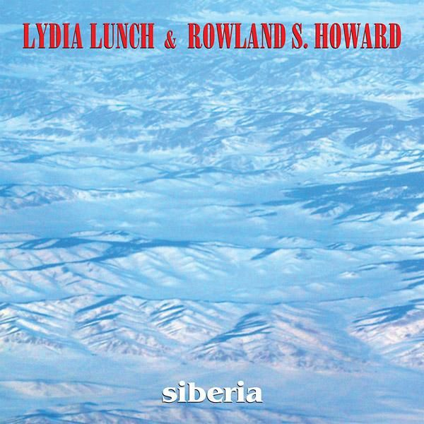 Cover LYDIA LUNCH & ROWLAND S. HOWARD, siberia