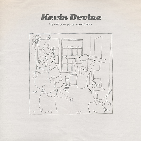 Cover KEVIN DEVINE, we are who we´ve always ...