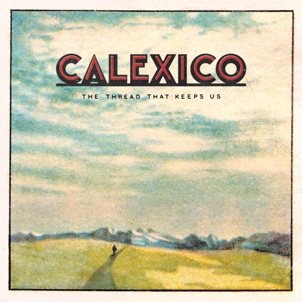 CALEXICO, the thread that keeps us cover