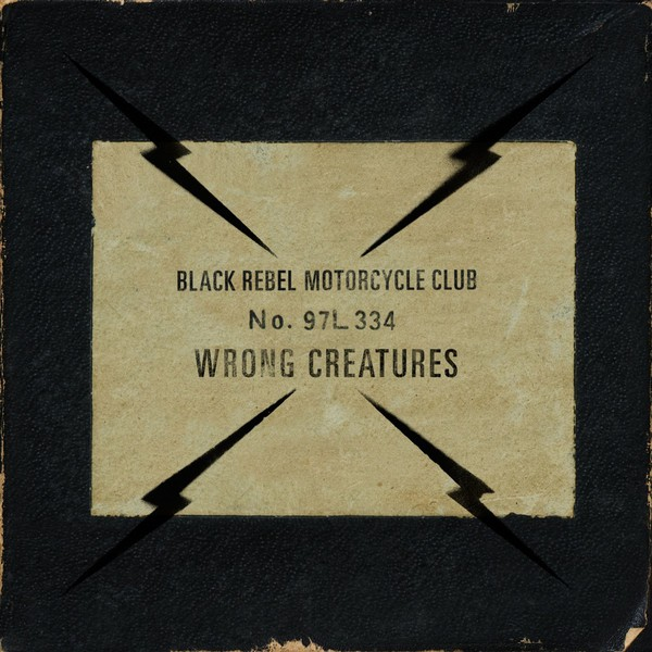 Cover BLACK REBEL MOTORCYCLE CLUB, wrong creatures