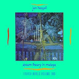 JON HASSELL, fourth world 02: dream theory in malaya cover