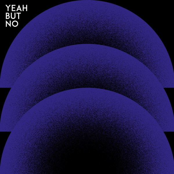 YEAH BUT NO, s/t cover