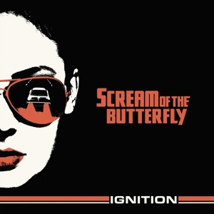 Cover SCREAM OF THE BUTTERFLY, ignition